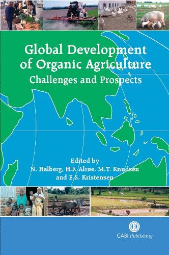 Global Development of Organic Agriculture: Challenges and Prospects (Hardback)