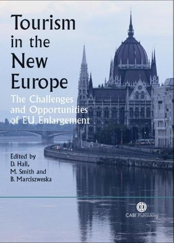 Tourism in the New Europe: The Challenges and Opportunities of EU Enlargement (Paperback)