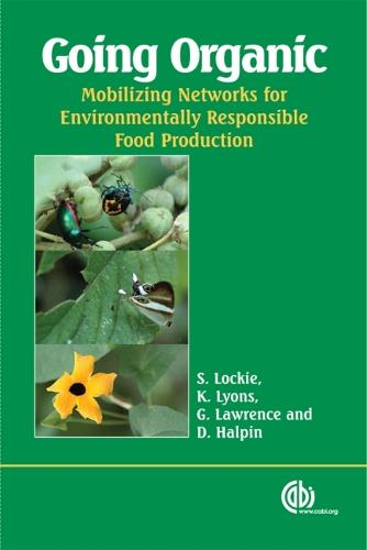 Going Organic: Mobilizing Networks for Environmentally Responsible Food Production (Hardback)