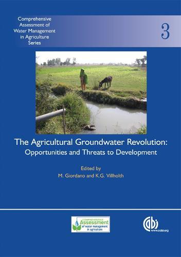 Agricultural Groundwater Revolution: Comprehensive  Assessment of Water Management in Agriculture (Hardback)