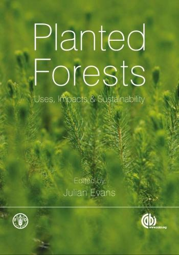 Planted Forests: Uses, Impacts and Sustainability (Hardback)
