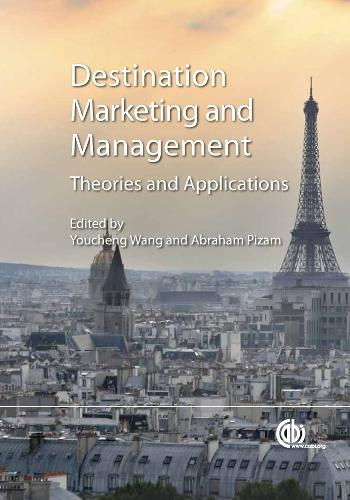 Destination Marketing and Management: Theories and Applications (Hardback)