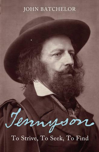 Tennyson: To Strive, to Seek, to Find (Paperback)