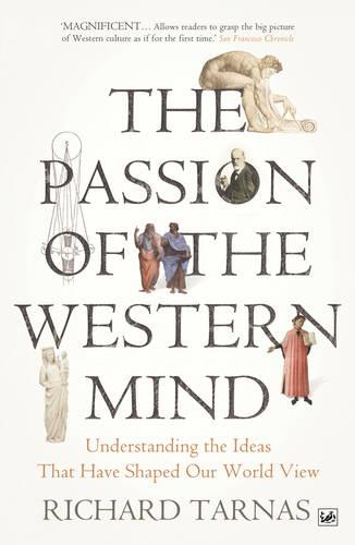 The Passion Of The Western Mind: Understanding the Ideas That Have Shaped Our World View (Paperback)