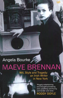 Maeve Brennan: Wit, Style and Tragedy: An Irish Writer in New York (Paperback)