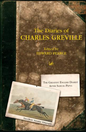 The Diaries Of Charles Greville (Paperback)