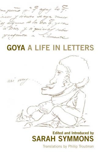 Goya: A Life in Letters (Paperback)