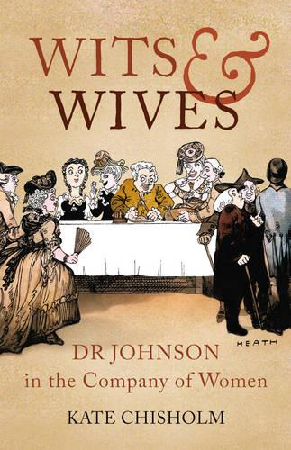 Wits and Wives: Dr Johnson in the Company of Women (Paperback)