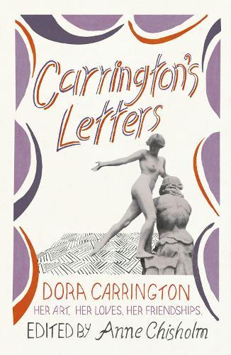 Carrington's Letters: Her Art, Her Loves, Her Friendships (Paperback)