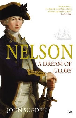 Nelson: A Dream of Glory (Paperback)