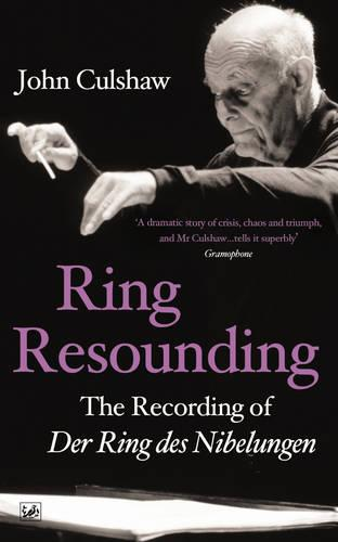 Ring Resounding: The Recording of Der Ring Des Nibelungen (Paperback)