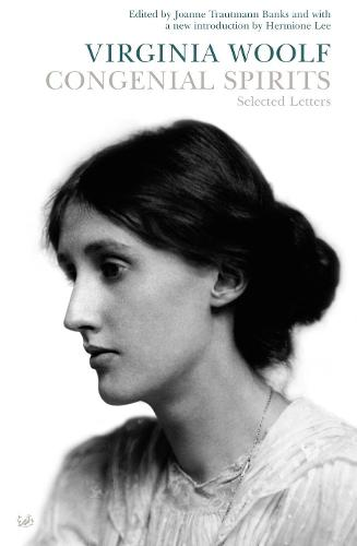 Congenial Spirits: Selected Letters of Virginia Woolf (Paperback)