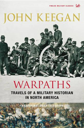 Warpaths: Travels of a Military Historian in North America (Paperback)