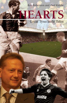 Hearts: Great Tynecastle Tales (Hardback)