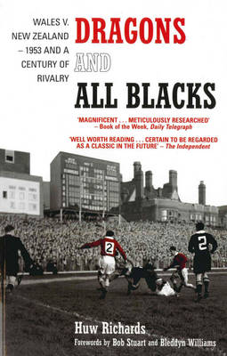 Dragons and All Blacks: Wales v. New Zealand - 1953 and a Century of Rivalry (Paperback)