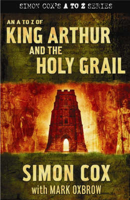 An A to Z of King Arthur and the Holy Grail (Hardback)