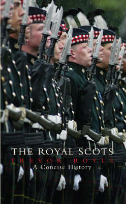 The Royal Scots: A Concise History (Hardback)