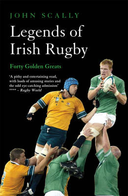 Legends of Irish Rugby (Paperback)