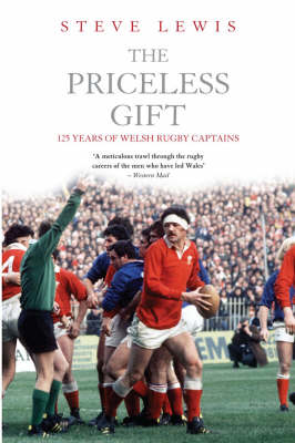 The Priceless Gift: The International Captains of Wales (Paperback)
