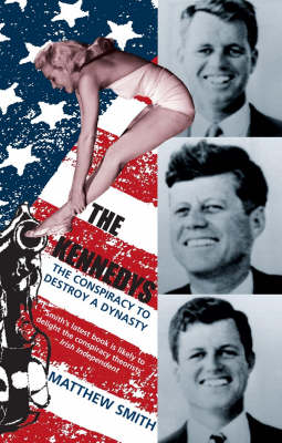 The Kennedys: The Conspiracy to Destroy a Dynasty (Paperback)