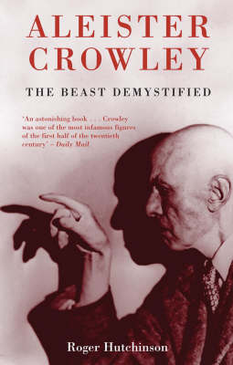 Aleister Crowley: The Beast Demystified (Paperback)