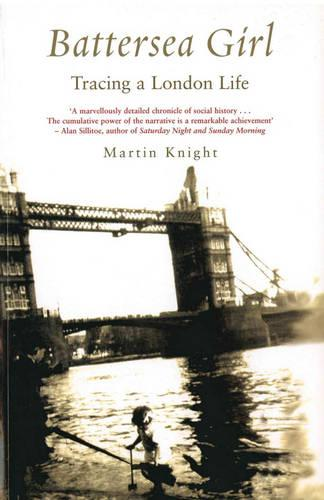 Battersea Girl: Tracing a London Life (Paperback)