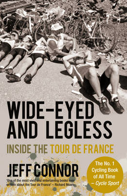 Wide-Eyed and Legless: Inside the Tour de France (Paperback)