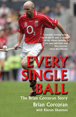 Every Single Ball: The Brian Corcoran Story (Paperback)