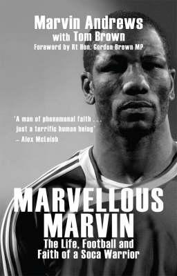 Marvellous Marvin: The Life, Football and Faith of a Soca Warrior (Hardback)