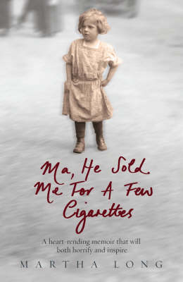 Ma, He Sold Me for a Few Cigarettes (Paperback)