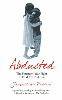 Abducted: The Fourteen-year Fight to Find My Children (Paperback)