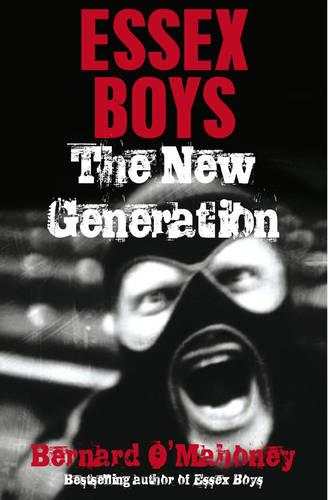 Essex Boys, The New Generation (Paperback)