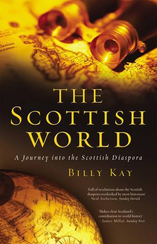 The Scottish World: A Journey Into the Scottish Diaspora (Paperback)