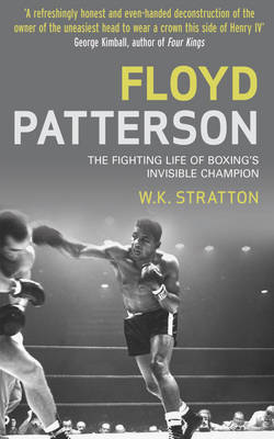 Floyd Patterson: The Fighting Life of Boxing's Invisible Champion (Hardback)