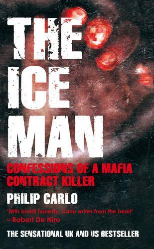 The Ice Man: Confessions of a Mafia Contract Killer (Paperback)