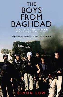 The Boys from Baghdad: From the Foreign Legion to the Killing Fields of Iraq (Paperback)