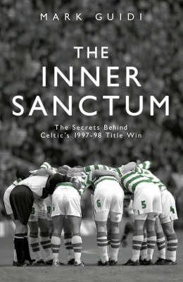 The Inner Sanctum: The Secrets Behind Celtic's 1997-98 Title Win (Paperback)