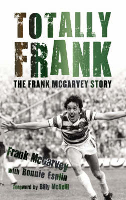 Totally Frank: The Frank McGarvey Story (Hardback)