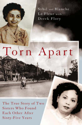 Torn ApartThe True Story of Two Sisters Who Found Each Other After Six (Paperback)