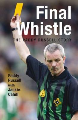 Final Whistle: The Paddy Russell Story (Paperback)