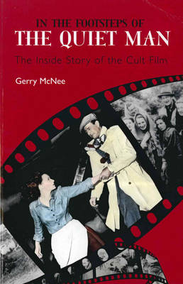 In the Footsteps of the Quiet Man: The Inside Story of the Cult Film (Paperback)