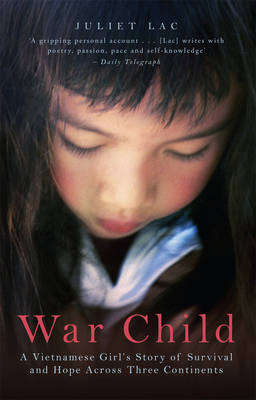 War ChildA Vietnamese Girl's Story of Survival and Hope Across Three (Paperback)