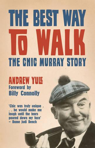 The Best Way to Walk: The Chic Murray Story (Paperback)