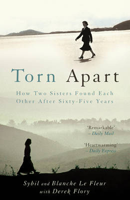 Torn Apart: How Two Sisters Found Each Other After Sixty-Five Years (Paperback)