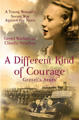 A Different Kind of Courage: Gretel's Story (Paperback)