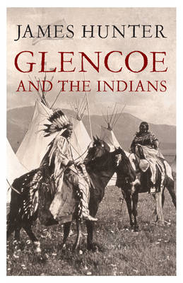 Glencoe and the Indians (Paperback)