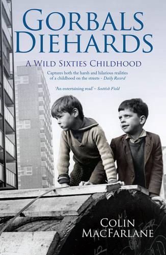 Gorbals Diehards: A Wild Sixties Childhood (Paperback)