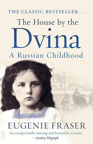 The House by the Dvina: A Russian Childhood (Paperback)