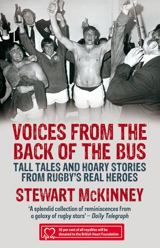 Voices from the Back of the Bus: Tall Tales and Hoary Stories from Rugby's Real Heroes (Paperback)
