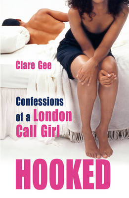 Hooked: Confessions of a London Call Girl (Paperback)